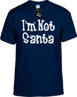 Im Not Santa Funny T-Shirts Youth Novelty Tees