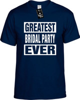 GREATEST BRIDAL PARTY EVER Youth Novelty T-Shirt