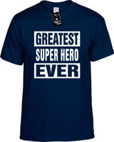 GREATEST SUPER HERO EVER Youth Novelty T-Shirt