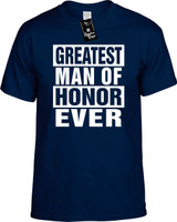 GREATEST MAN OF HONOR EVER Youth Novelty T-Shirt