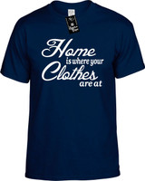 Home is where your Clothes are at Youth Novelty T-Shirt