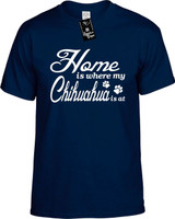 Home is where my Chihuahua is at Youth Novelty T-Shirt