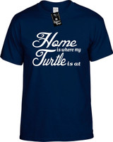 Home is where my Turtle is at Youth Novelty T-Shirt