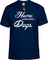 Home is where theres Dogs Youth Novelty T-Shirt