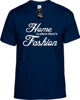 Home is where theres Fashion Youth Novelty T-Shirt