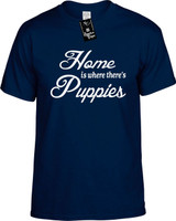 Home is where theres Puppies Youth Novelty T-Shirt