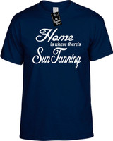 Home is where theres Sun Tanning Youth Novelty T-Shirt