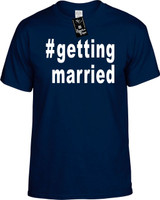 :#gettingmarried (Hashtag Shirt) Youth Novelty T-Shirt