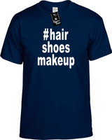 :#hairshoesmakeup (Hashtag Shirt) Youth Novelty T-Shirt