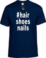 :#hairshoesnails (Hashtag Shirt) Youth Novelty T-Shirt