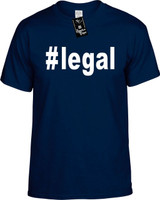 :#legal (Hashtag Tee Shirt) Youth Novelty T-Shirt