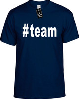 :#team (Hashtag Tee Shirt) Youth Novelty T-Shirt