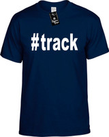 :#track (Hashtag Tee Shirt) Youth Novelty T-Shirt