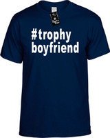 :#trophyboyfriend (Hashtag Shirt) Youth Novelty T-Shirt