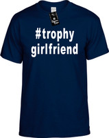:#trophygirfriend (Hashtag Shirt) Youth Novelty T-Shirt