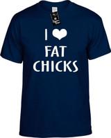 I LOVE (HEART) FAT CHICKS Youth Novelty T-Shirt