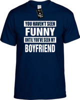 HAVENT SEEN FUNNY / MY BOYFRIEND Youth Novelty T-Shirt