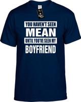 HAVENT SEEN MEAN/SEEN MY BOYFRIEND Youth Novelty T-Shirt