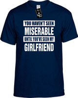 NOT SEEN MISERABLE MY GIRLFRIEND Youth Novelty T-Shirt