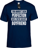 NOT SEEN PERFECTION MY BOYFRIEND Youth Novelty T-Shirt