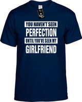 NOT SEEN PERFECTION MY GIRLFRIEND Youth Novelty T-Shirt
