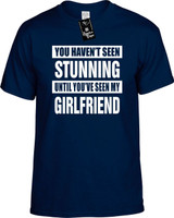 HAVENT SEEN STUNNING MY GIRLFRIEND Youth Novelty T-Shirt
