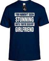 HAVENT SEEN STUNNING MY GIRLFRIEND Youth Novelty T-Shirt