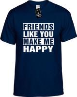 FRIENDS LIKE YOU MAKE ME HAPPY Youth Novelty T-Shirt