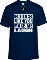 KIDS LIKE YOU MAKE ME LAUGH Youth Novelty T-Shirt