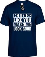 KIDS LIKE YOU MAKE ME LOOK GOOD Youth Novelty T-Shirt