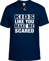KIDS LIKE YOU MAKE ME SCARED Youth Novelty T-Shirt