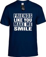 FRIENDS LIKE YOU MAKE ME SMILE Youth Novelty T-Shirt
