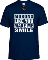 MORONS LIKE YOU MAKE ME SMILE Youth Novelty T-Shirt