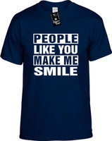 PEOPLE LIKE YOU MAKE ME SMILE Youth Novelty T-Shirt