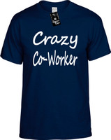 Crazy Co-Worker Youth Novelty T-Shirt