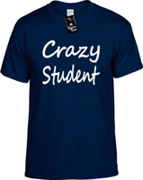 Crazy Student Youth Novelty T-Shirt