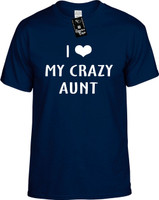 I Love (Heart) My Crazy Aunt Youth Novelty T-Shirt