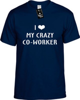 I Love (Heart) My Crazy Co-Worker Youth Novelty T-Shirt