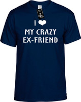 I Love (Heart) My Crazy Ex-Friend Youth Novelty T-Shirt