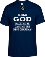 When God Made Me He Gave Me The Best Grandma Youth Novelty T-Shirt