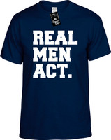 Real Men Act Youth Novelty T-Shirt