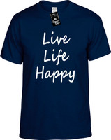 Live Life Happy (life quotes) Youth Novelty T-Shirt