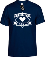 Id Rather be Happy (with banner) Youth Novelty T-Shirt