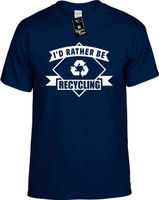 Id Rather be Recycling (with banner) Youth Novelty T-Shirt