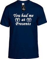 You had me at Presents Youth Novelty T-Shirt