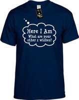 Here I am What are your other 2 wishes (Call Out) Youth Novelty T-Shirt