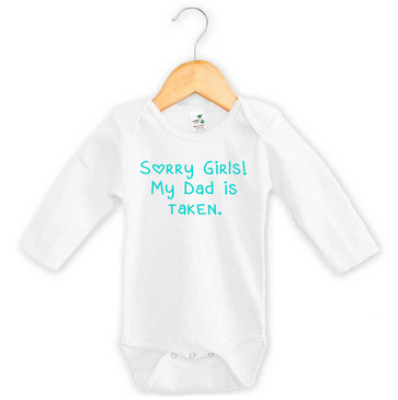 Sorry girls! My Dad is taken. Long Sleeve Onesie