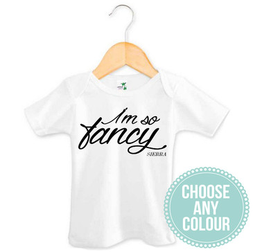 I'm So Fancy Personalised Baby Tee
