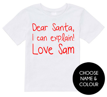 Dear Santa I Can Explain Personalised Tee