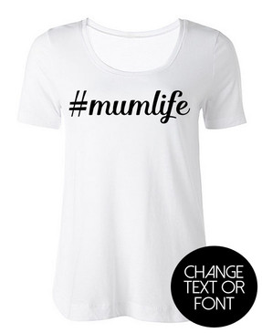 Customisable #mumlife tee